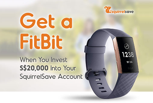 Get a FitBit When You Invest S$20,000 Into Your SquirrelSave Account